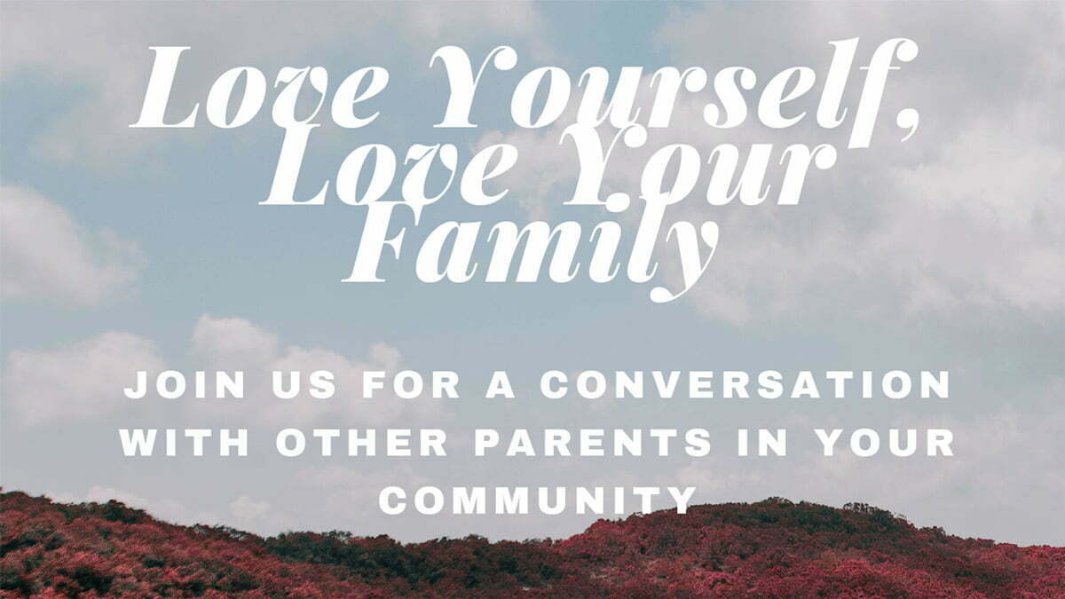 Parent Cafe: Love Yourself, Love Your Family